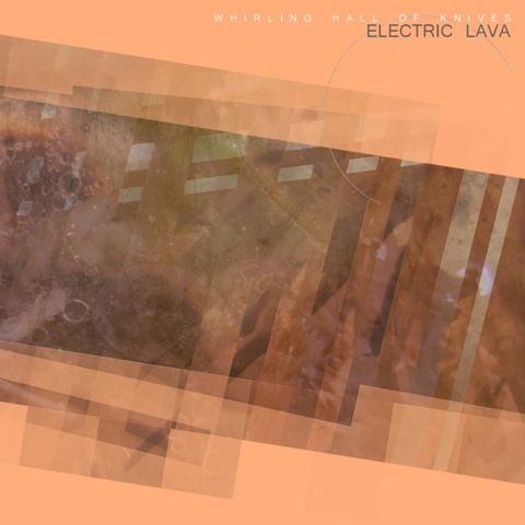 Whirling Hall Of Knives - Electric Lava